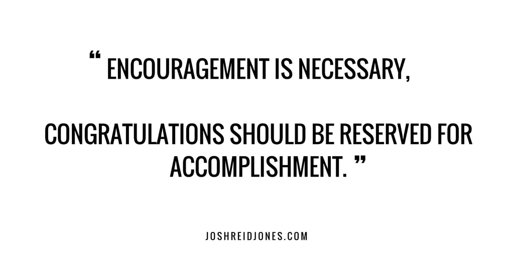 Josh Reid Jones Blog Encouragement and Congratulations